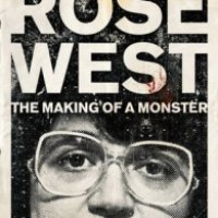 Rose West: A Making of a Monster - Jane Carter Woodrow
