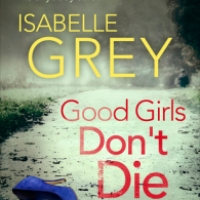 Good Girls Don't Die - Isabelle Grey