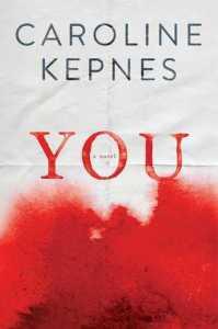 You - Caroline Kepnes You - Caroline Kepnes - Cleopatra Loves Books - 웹