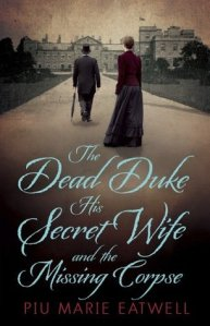 The Dead Duke, His Secret Wife and the Missing Corpse
