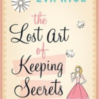 The Lost Art of Keeping Secrets – Eva Rice