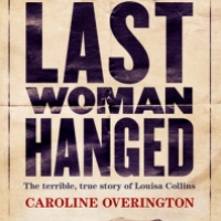 Last Woman Hanged – Caroline Overington