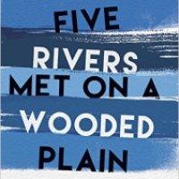Five Rivers Met on a Wooded Plain - Barney Norris