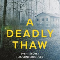 A Deadly Thaw – Sarah Ward
