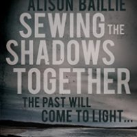 Sewing the Shadows Together – Alison Baillie