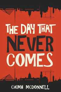 The Day That Never Comes – Caimh McDonnell
