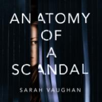 Anatomy of a Scandal – Sarah Vaughan