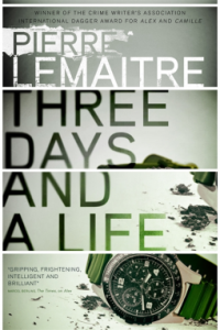 Three Days and a Life – Pierre Lemaitre