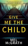 Give Me The Child – Melanie McGrath