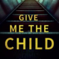Give Me The Child – Melanie McGrath