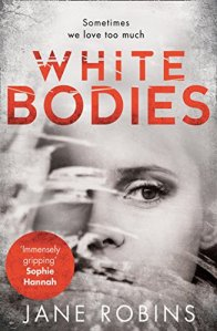 White Bodies – Jane Robins