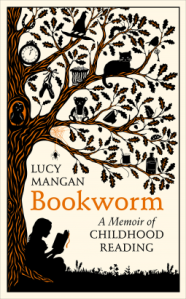 Bookworm: A Memoir of Childhood Reading – Lucy Mangan
