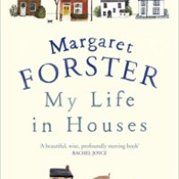 My Life in Houses – Margaret Forster