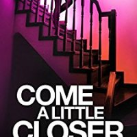Come A Little Closer - Rachel Abbott #BlogTour #GuestPost #BookReview