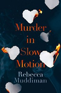 Murder in Slow Motion – Rebecca Muddiman