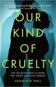 Our Kind of Cruelty – Araminta Hall