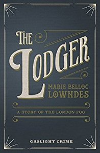 The Lodger – Marie Belloc Lowndes