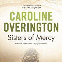 Sisters of Mercy – Caroline Overington