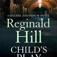 Child's Play – Reginald Hill #20BooksofSummer