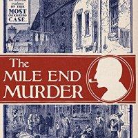 The Mile End Murder – Sinclair McKay