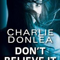 Don't Believe It – Charlie Donlea