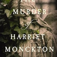 The Murder of Harriet Monckton – Elizabeth Haynes