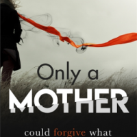 Only a Mother – Elisabeth Carpenter