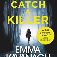 To Catch a Killer – Emma Kavanagh