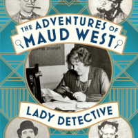 The Adventures of Maud West, Lady Detective – Susannah Stapleton #20BooksofSummer