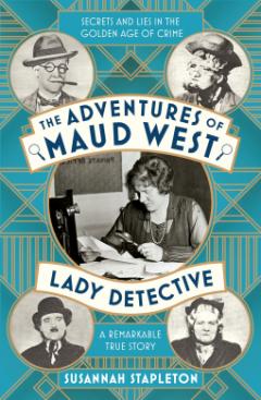 The Adventures of Maud West, Lady Detective – Susannah Stapleton #20BooksofSummer